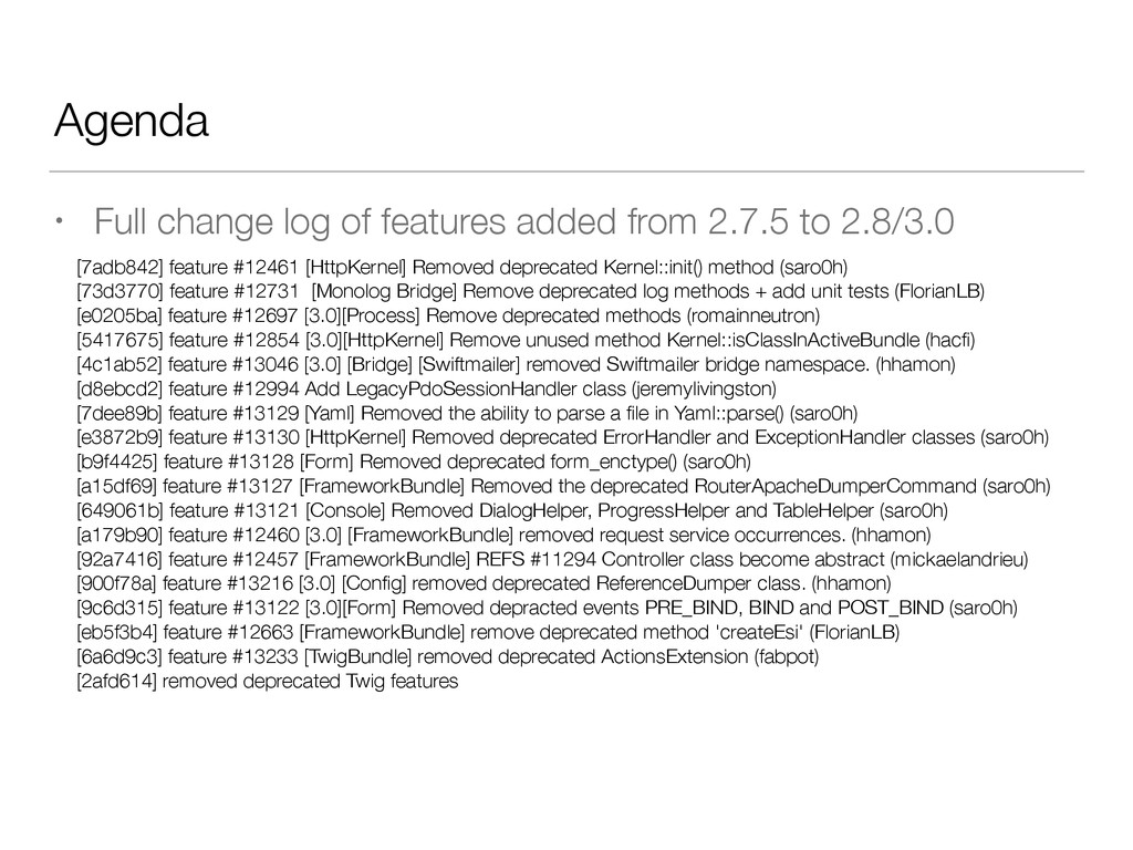 Agenda • Full change log of features added from...