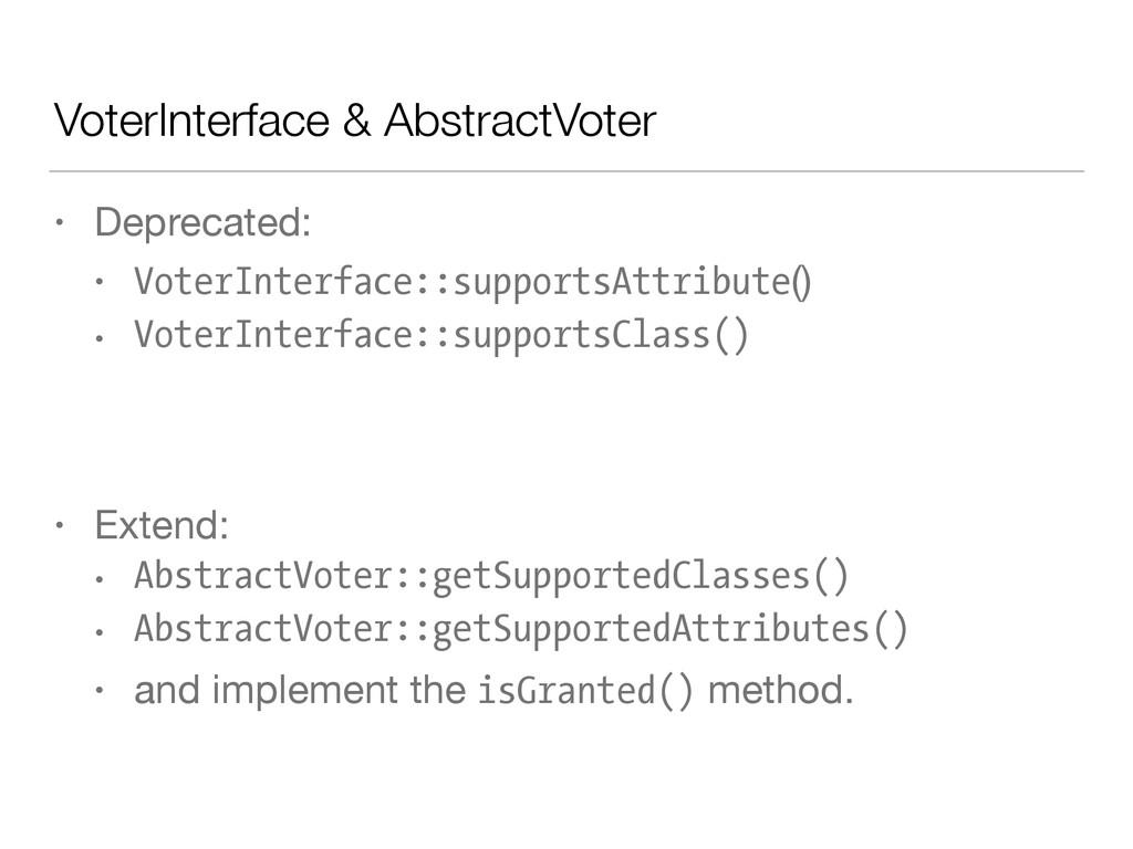 VoterInterface & AbstractVoter • Deprecated:  •...