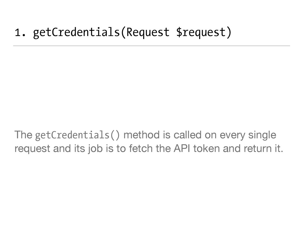 1. getCredentials(Request $request) The getCred...