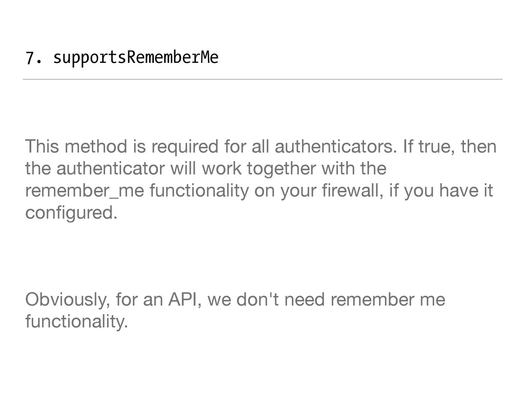 7. supportsRememberMe This method is required f...