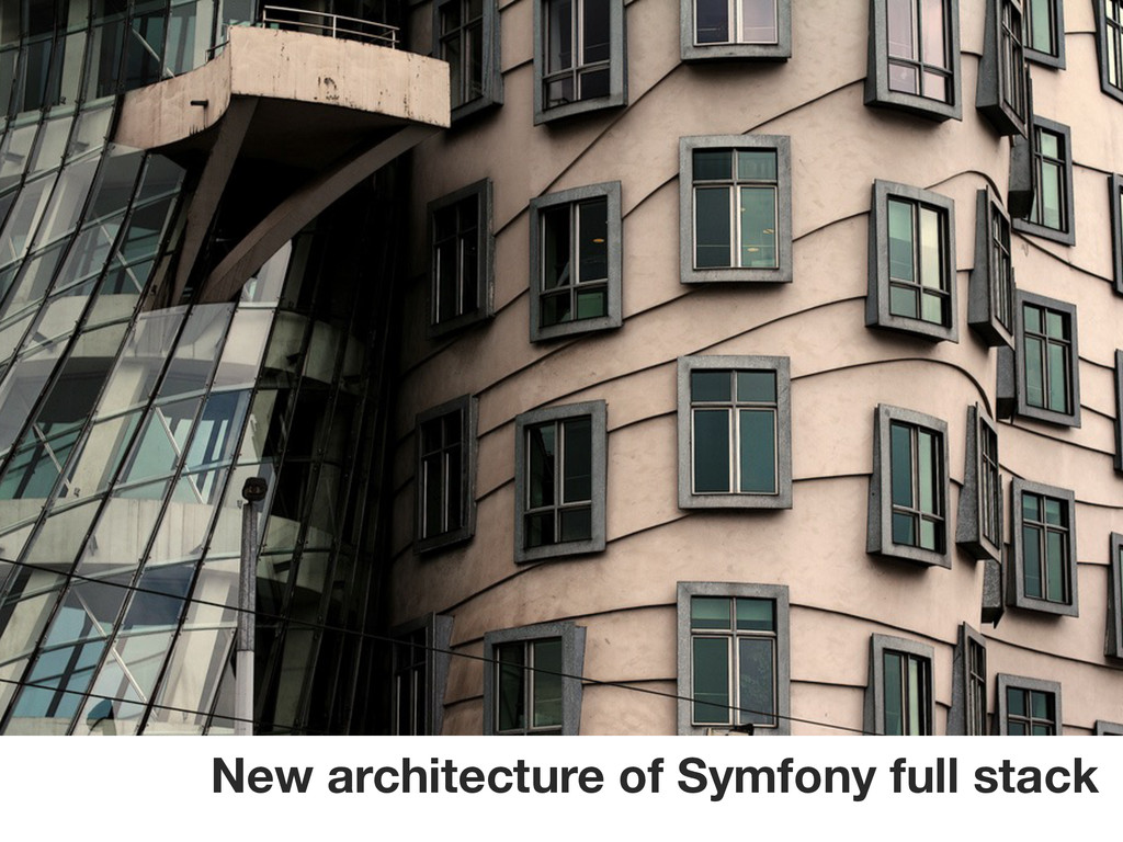 New architecture of Symfony full stack