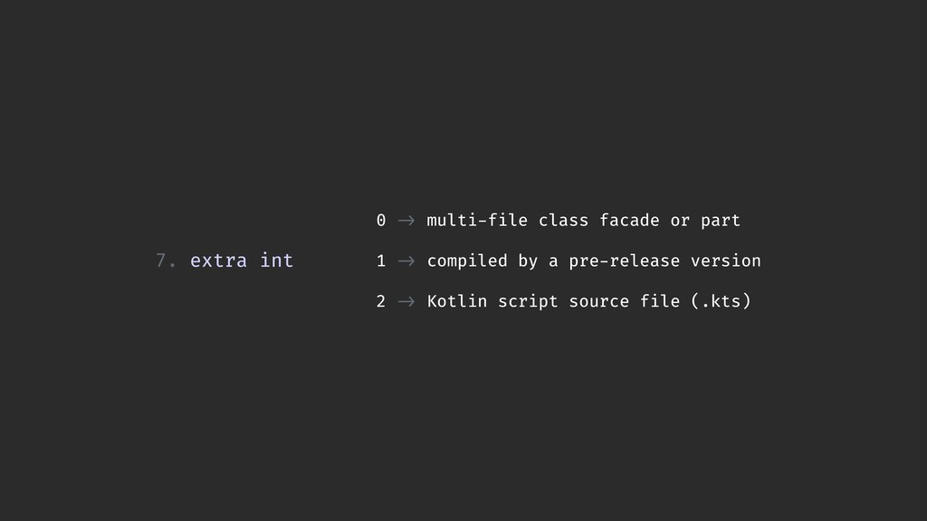 7. extra int 0 -> multi-file class facade or pa...