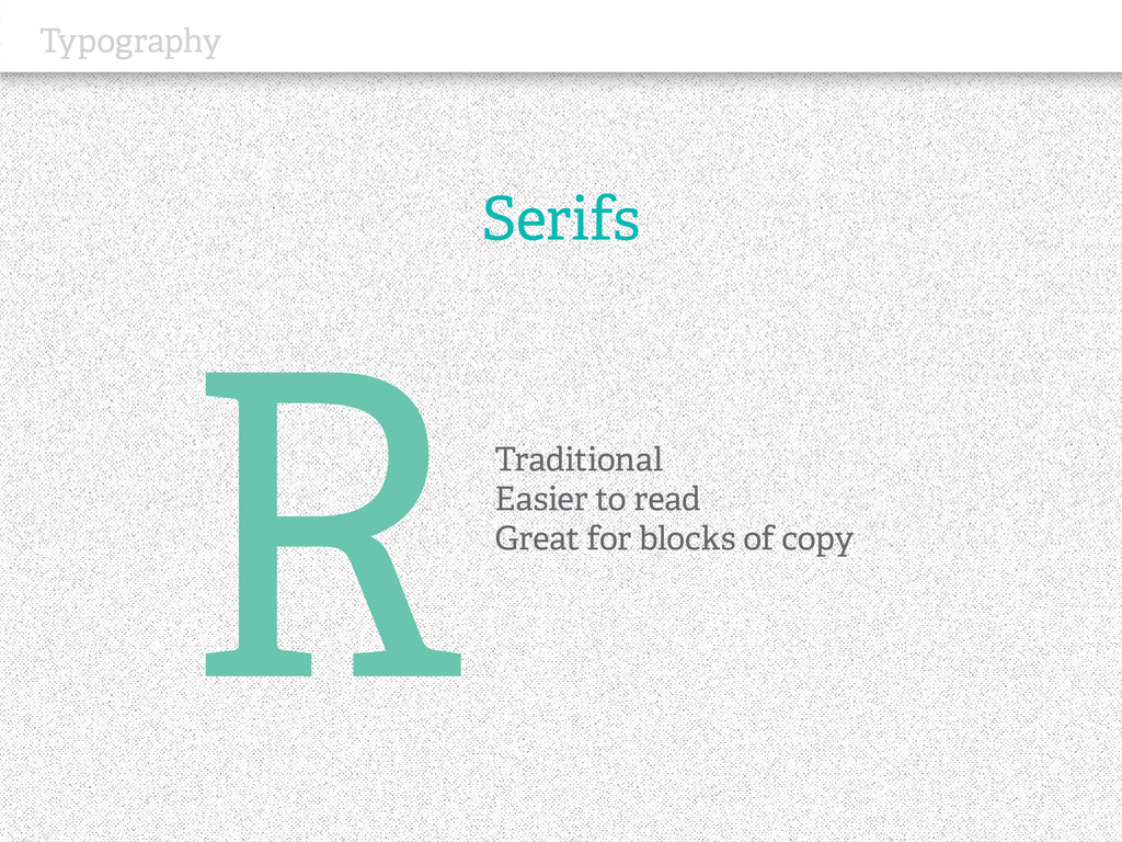 Typography Serifs Traditional Easier to read Gr...
