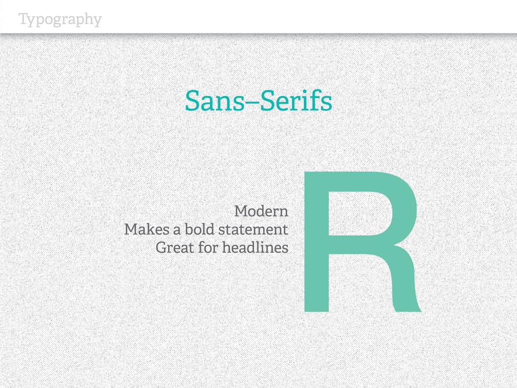 Typography Sans–Serifs Modern Makes a bold stat...