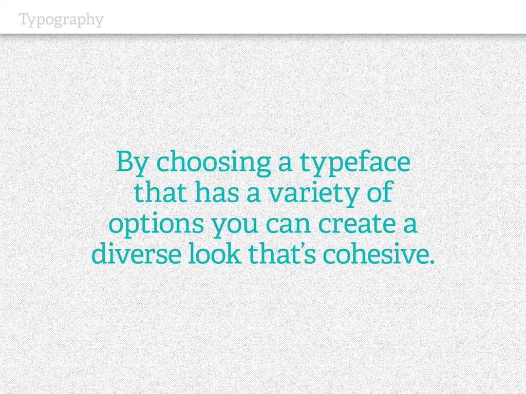 Typography By choosing a typeface that has a va...