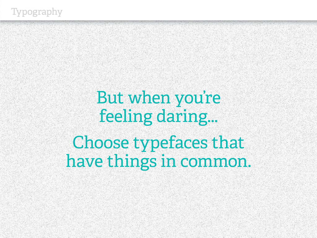 Typography But when you're feeling daring... Ch...
