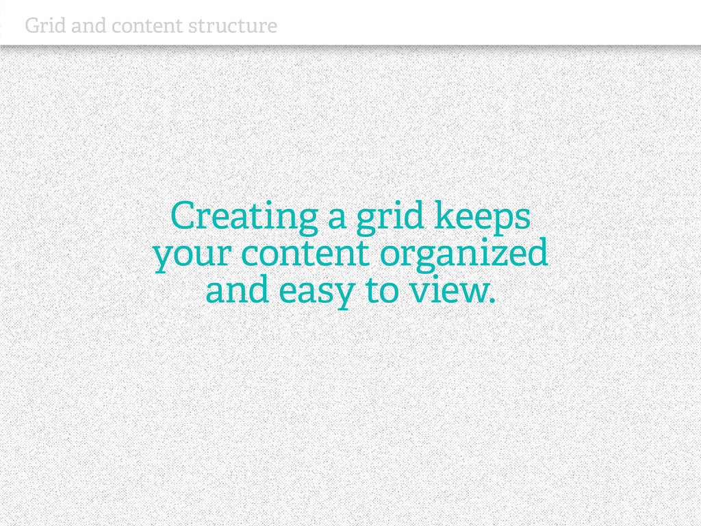 Grid and content structure Creating a grid keep...