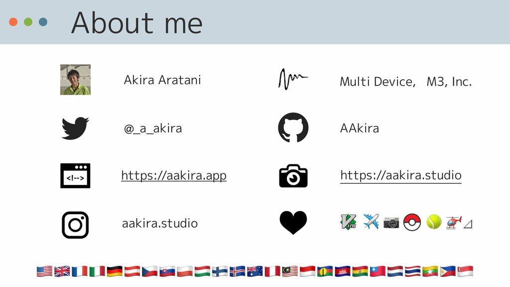About me @_a_akira AAkira Multi Device, M3, Inc...
