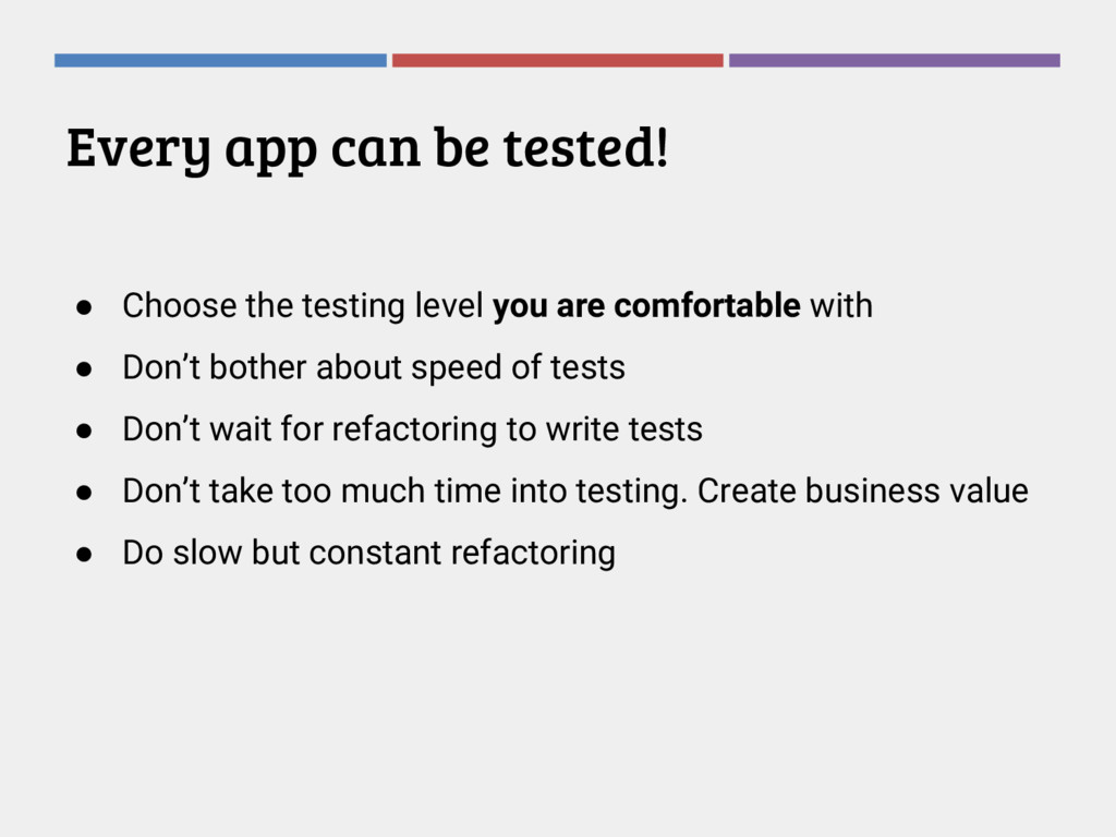 Every app can be tested! ● Choose the testing l...