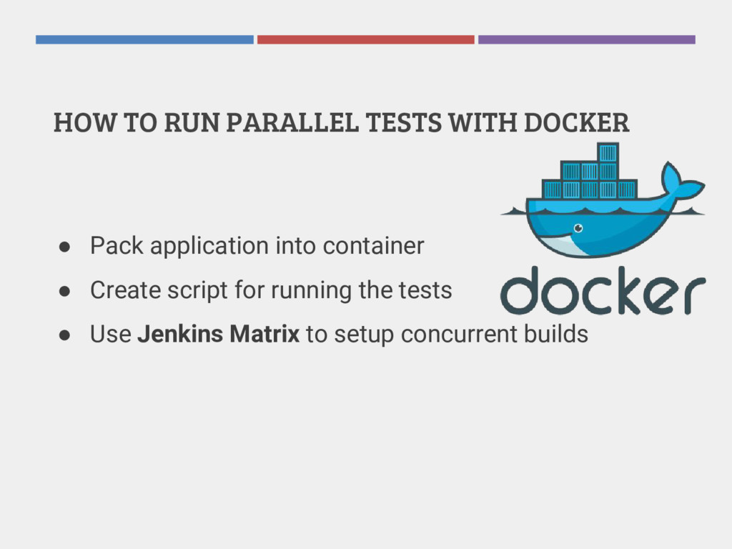 HOW TO RUN PARALLEL TESTS WITH DOCKER ● Pack ap...