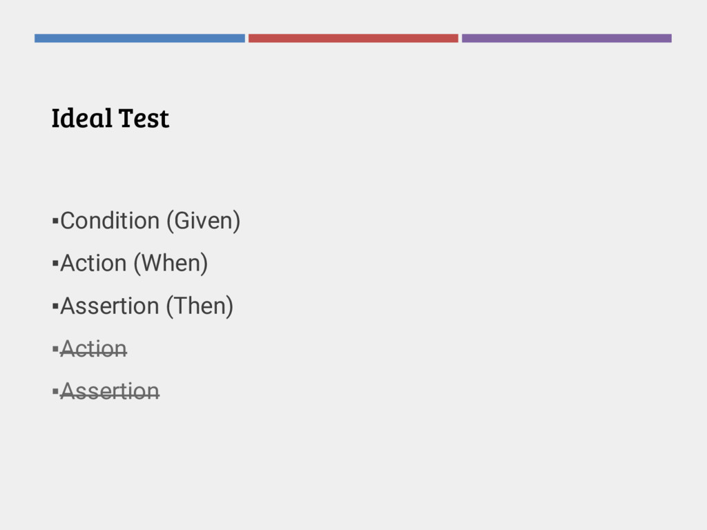 Ideal Test ▪Condition (Given) ▪Action (When) ▪A...