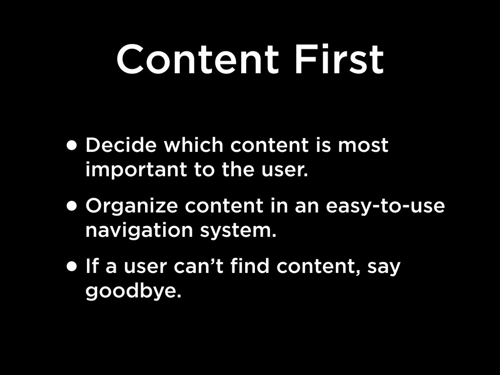 Content First •Decide which content is most imp...