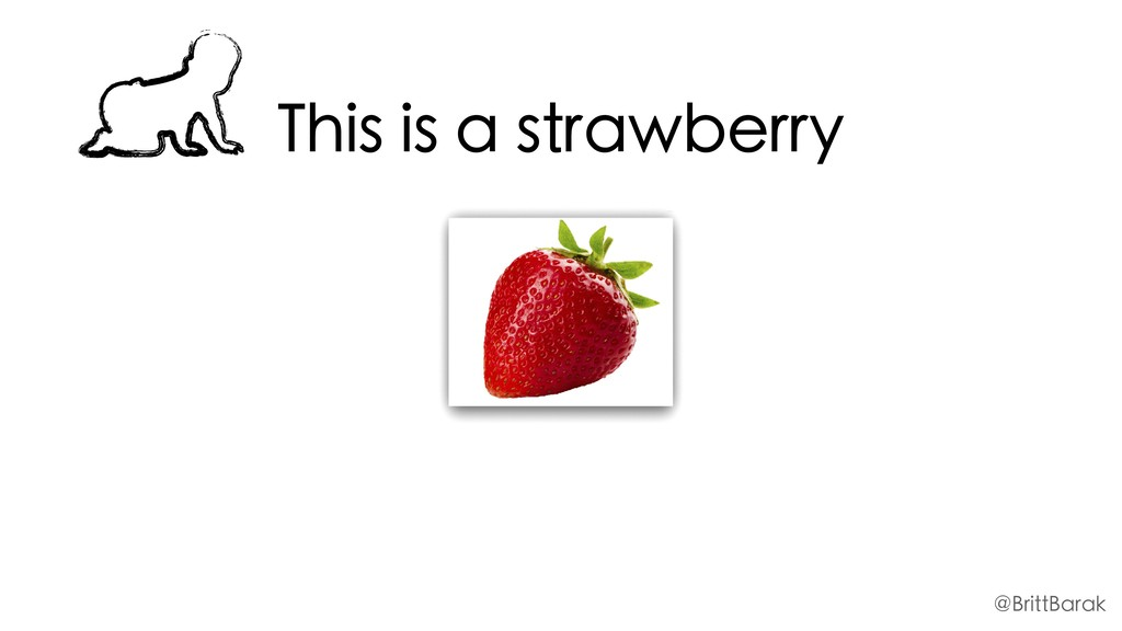 This is a strawberry @BrittBarak