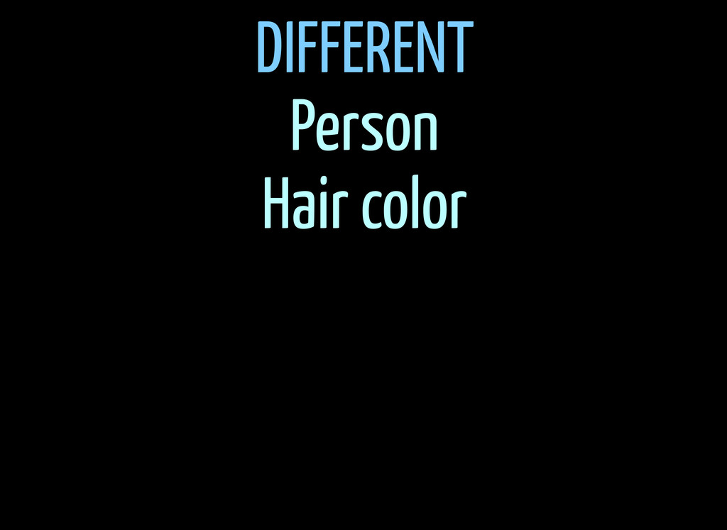 DIFFERENT Person Hair color