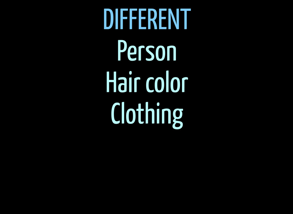 DIFFERENT Person Hair color Clothing