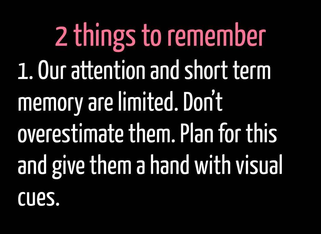 2 things to remember 1. Our attention and short...