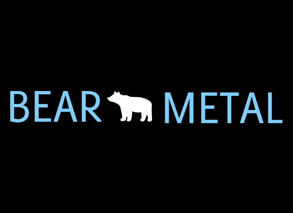BEAR METAL