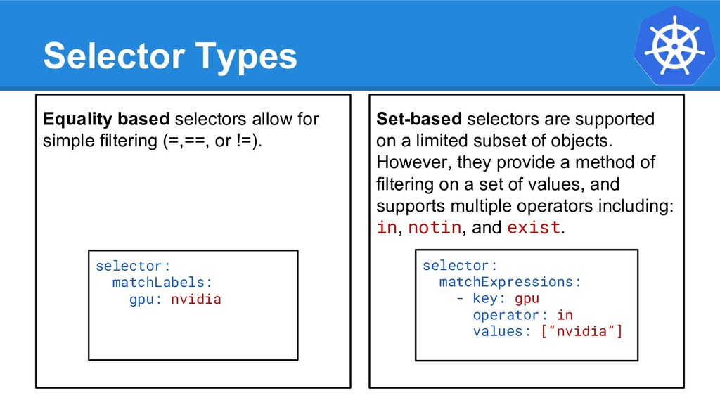 Selector Types Equality based selectors allow f...
