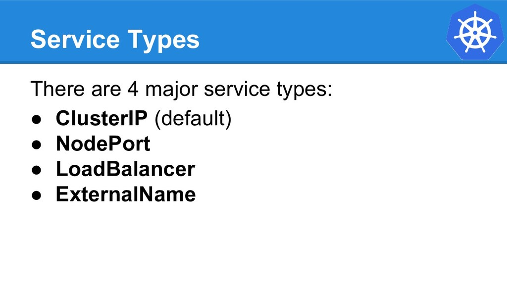 Service Types There are 4 major service types: ...