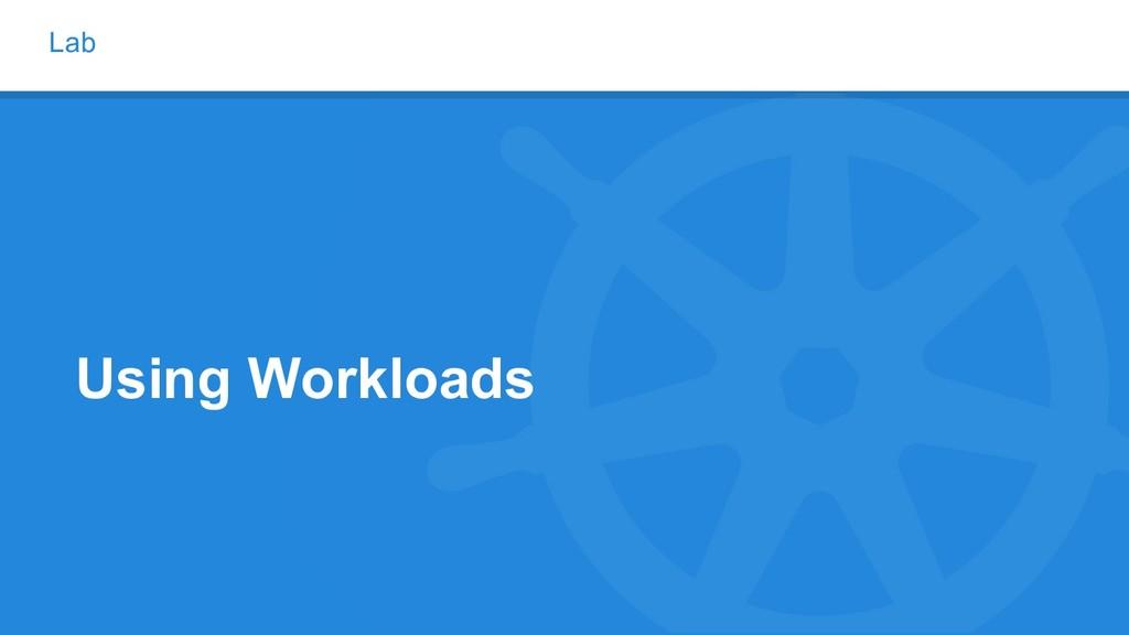 Lab Using Workloads