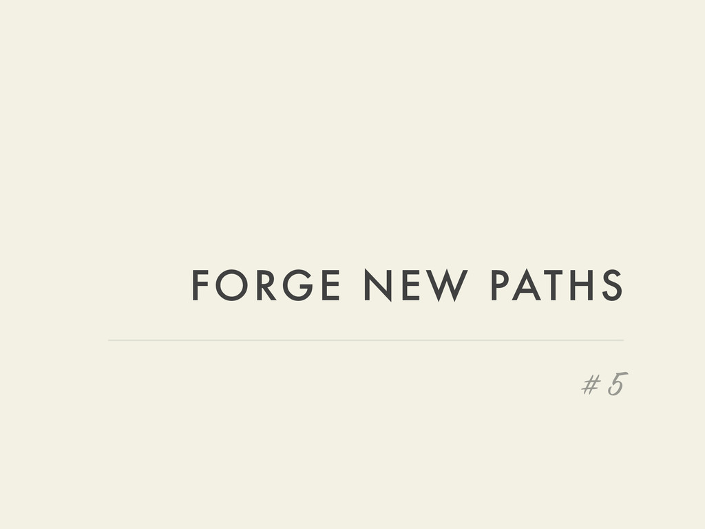 FORGE NEW PATHS # 5