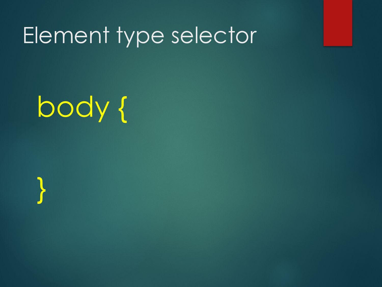 Selectors  Group  Class  Id  Pseudo-Classes...