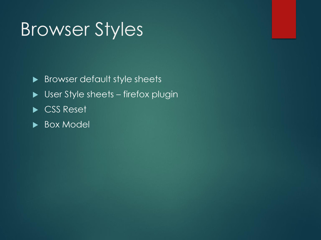 Browser Styles  Browser default style sheets ...