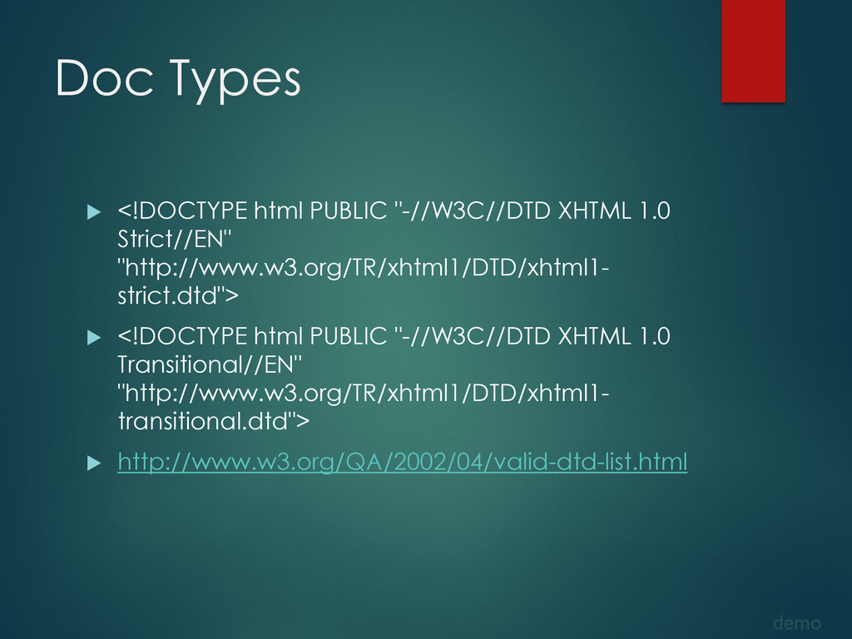 """Doc Types  <!DOCTYPE html PUBLIC """"-//W3C//DTD ..."""