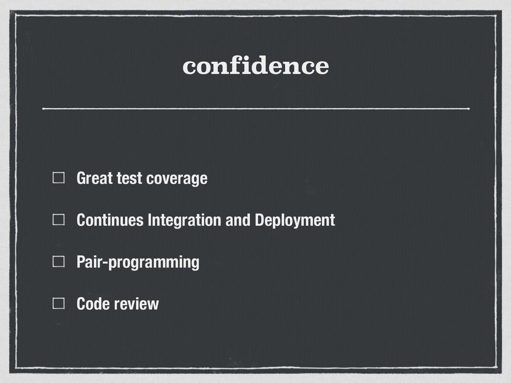 confidence Great test coverage Continues Integr...