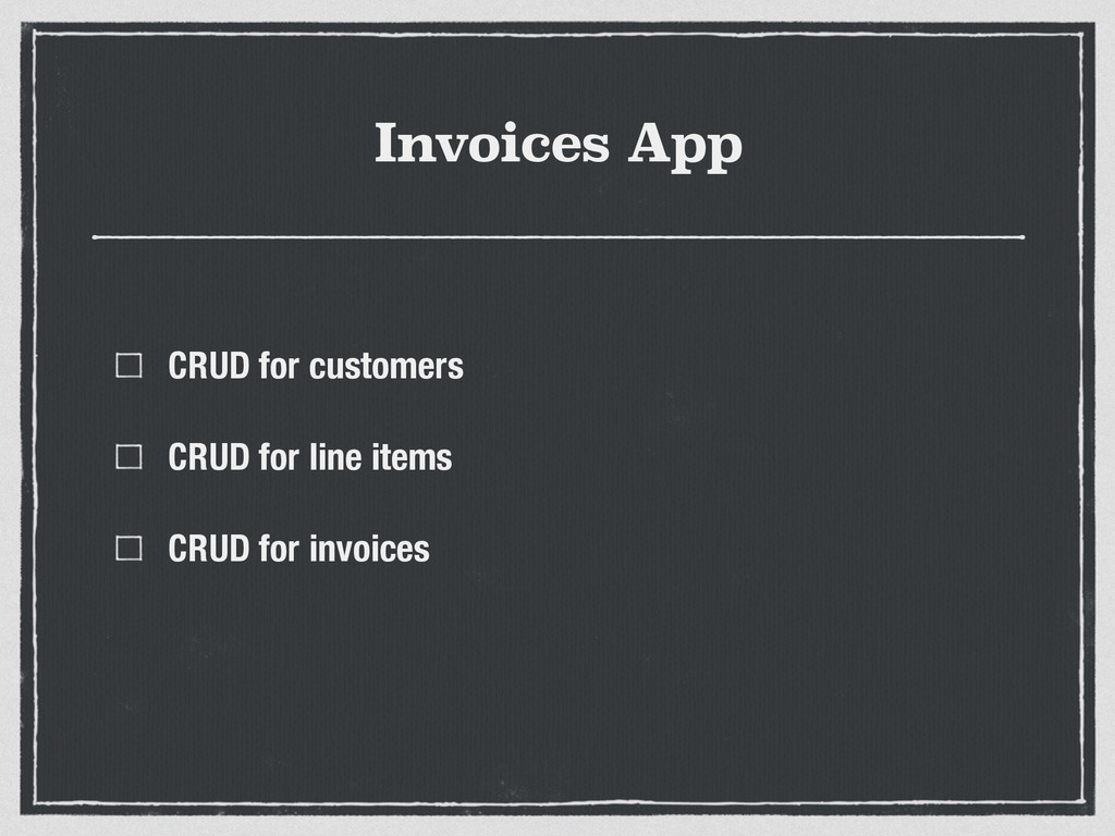 Invoices App CRUD for customers CRUD for line i...