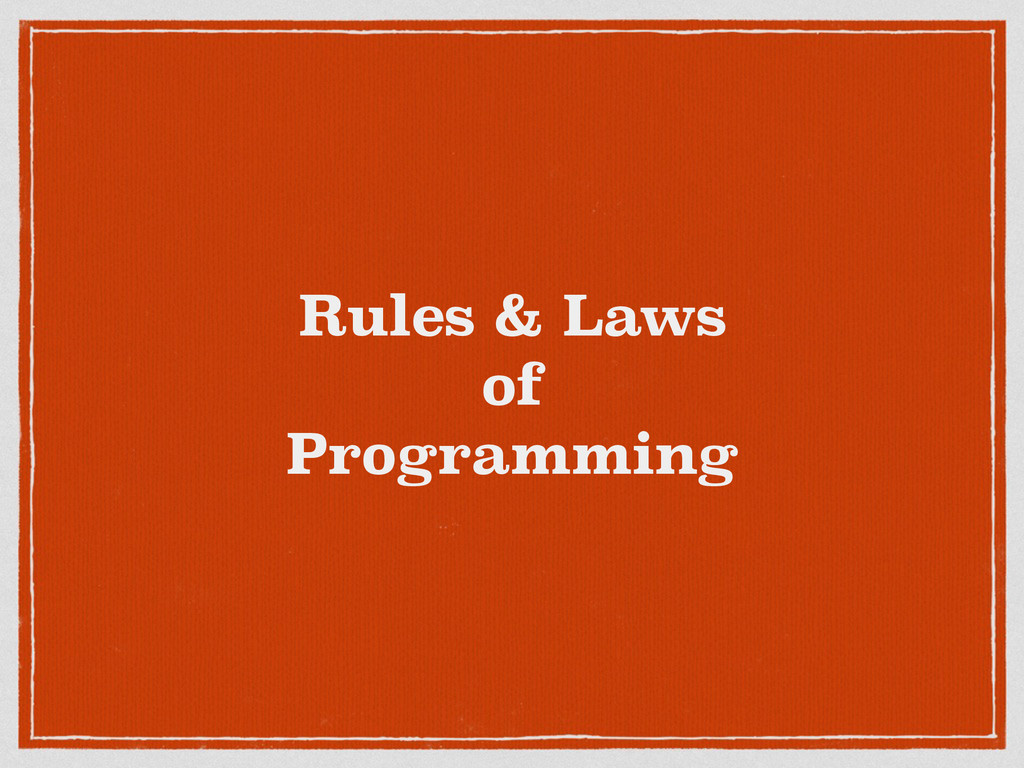 Rules & Laws of Programming