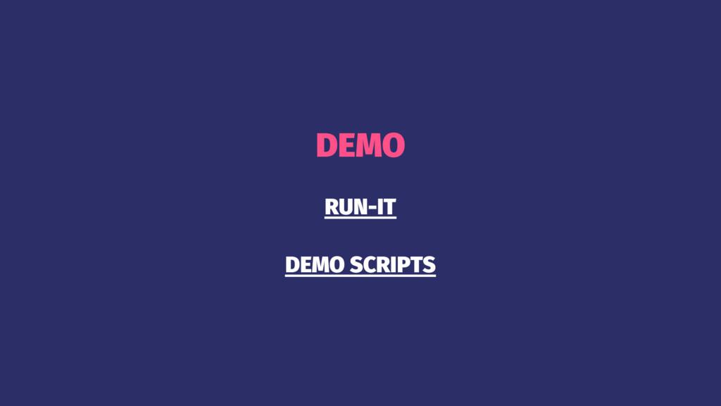 DEMO RUN-IT DEMO SCRIPTS