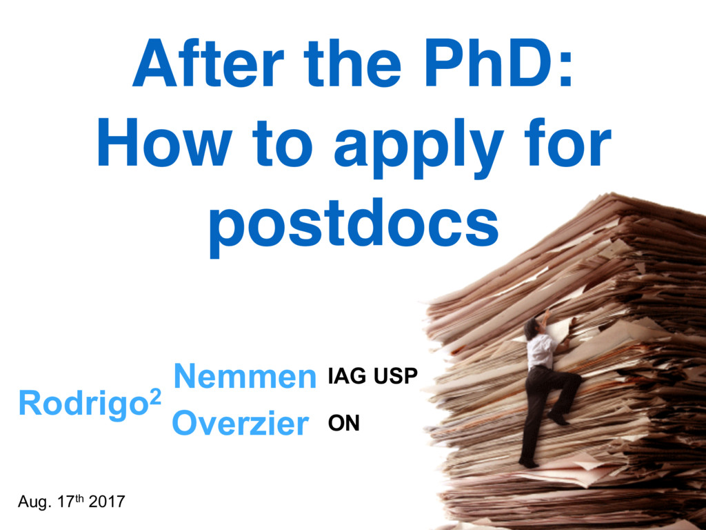 Rodrigo2 Aug. 17th 2017 After the PhD: How to a...