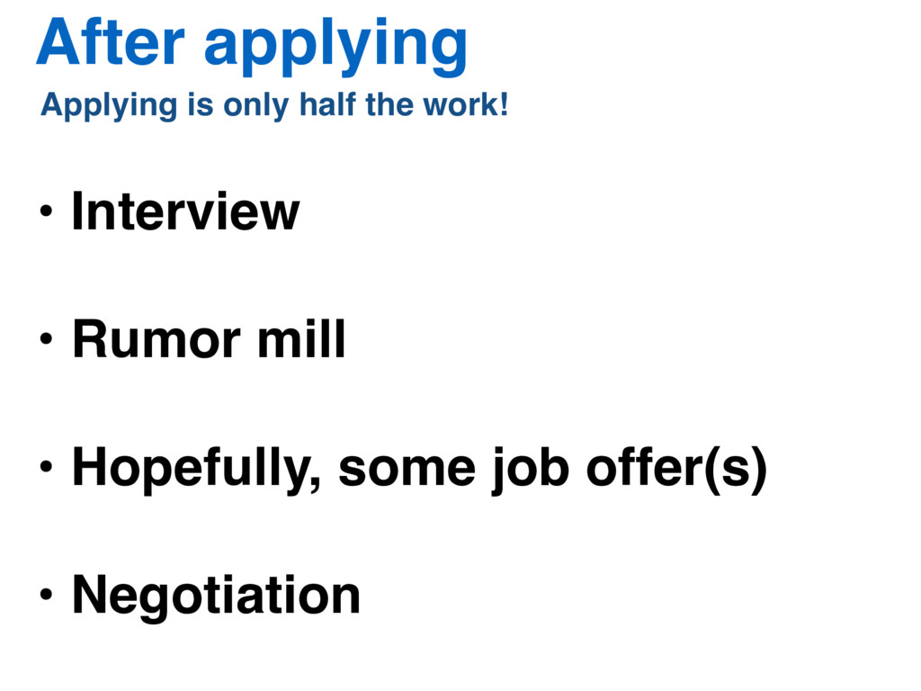 After applying • Interview • Rumor mill • Hopef...