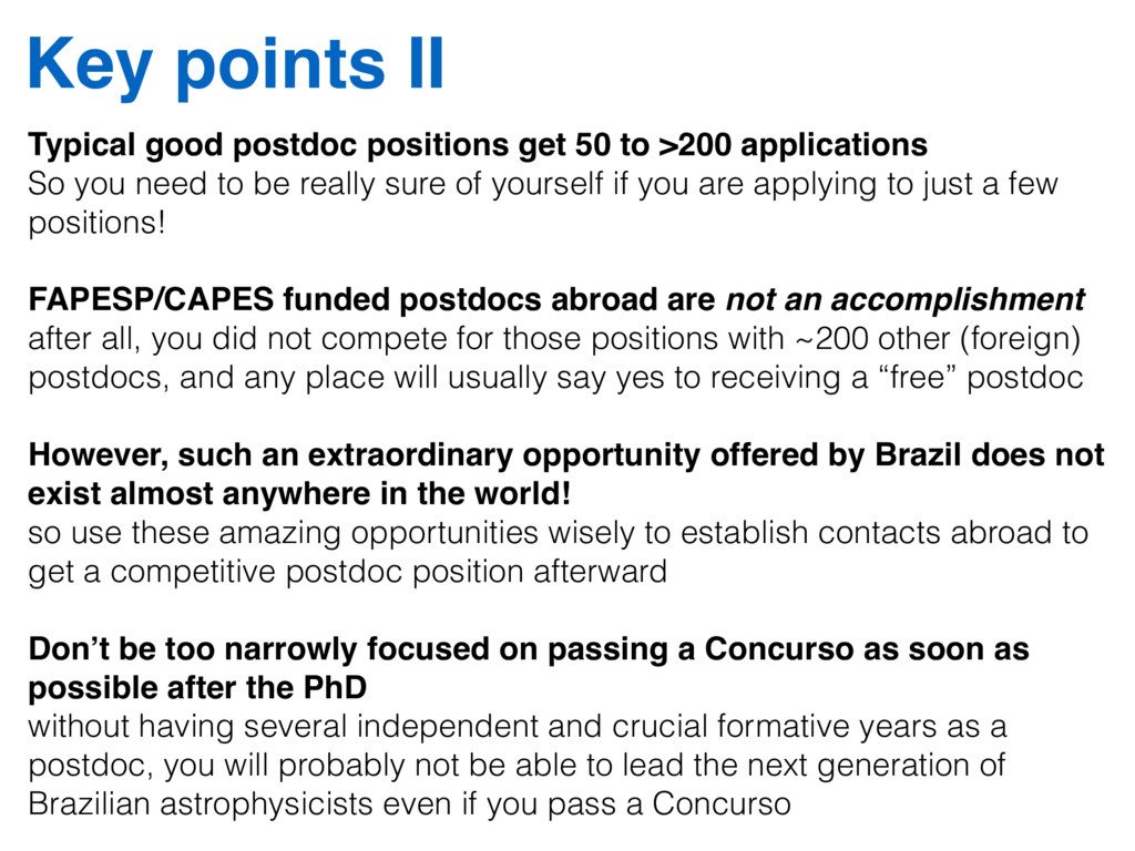 Key points II Typical good postdoc positions ge...