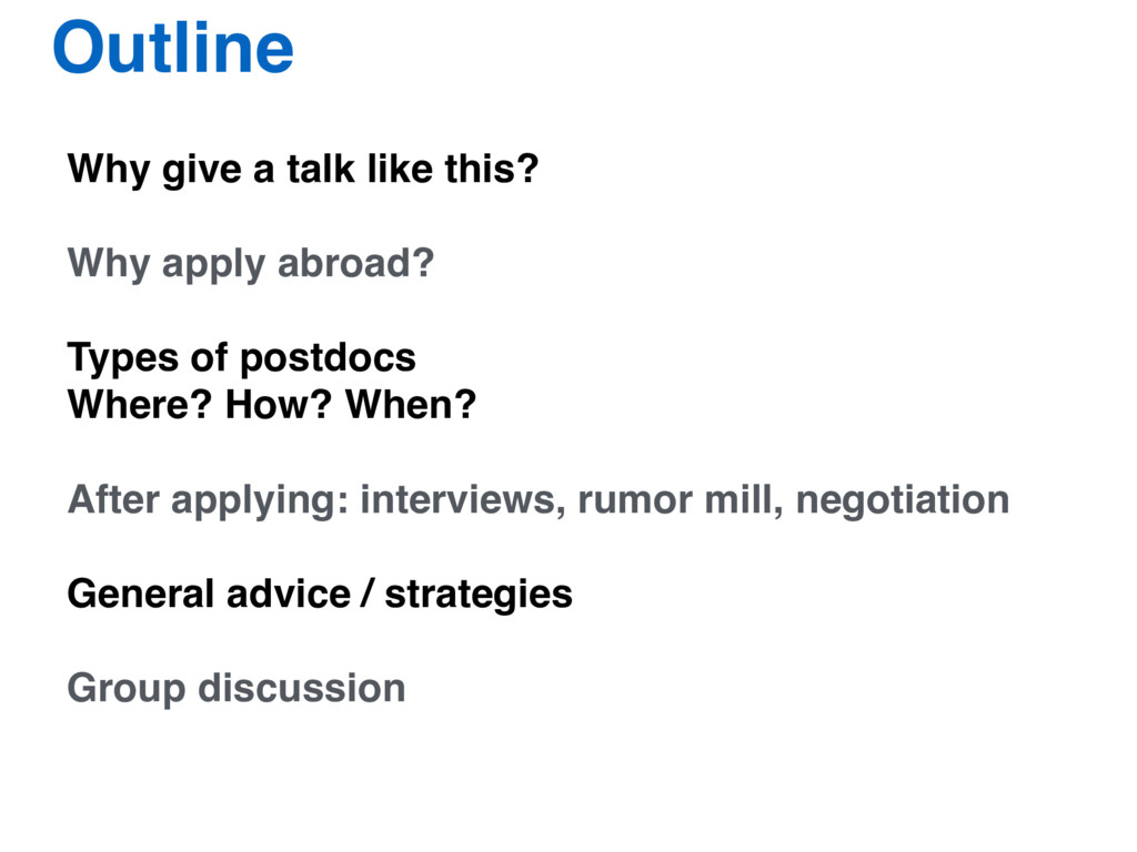 Why give a talk like this? Why apply abroad? Ty...