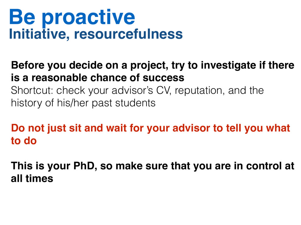Be proactive Initiative, resourcefulness Before...