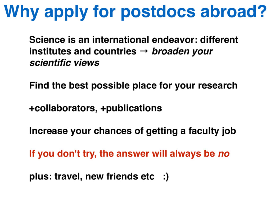 Why apply for postdocs abroad? Science is an in...