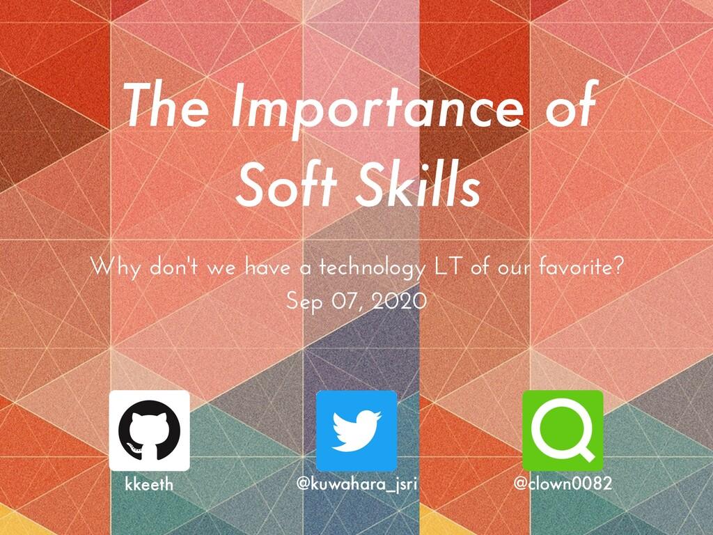 The Importance of Soft Skills kkeeth @kuwahara_...