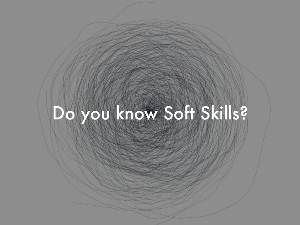 Do you know Soft Skills?
