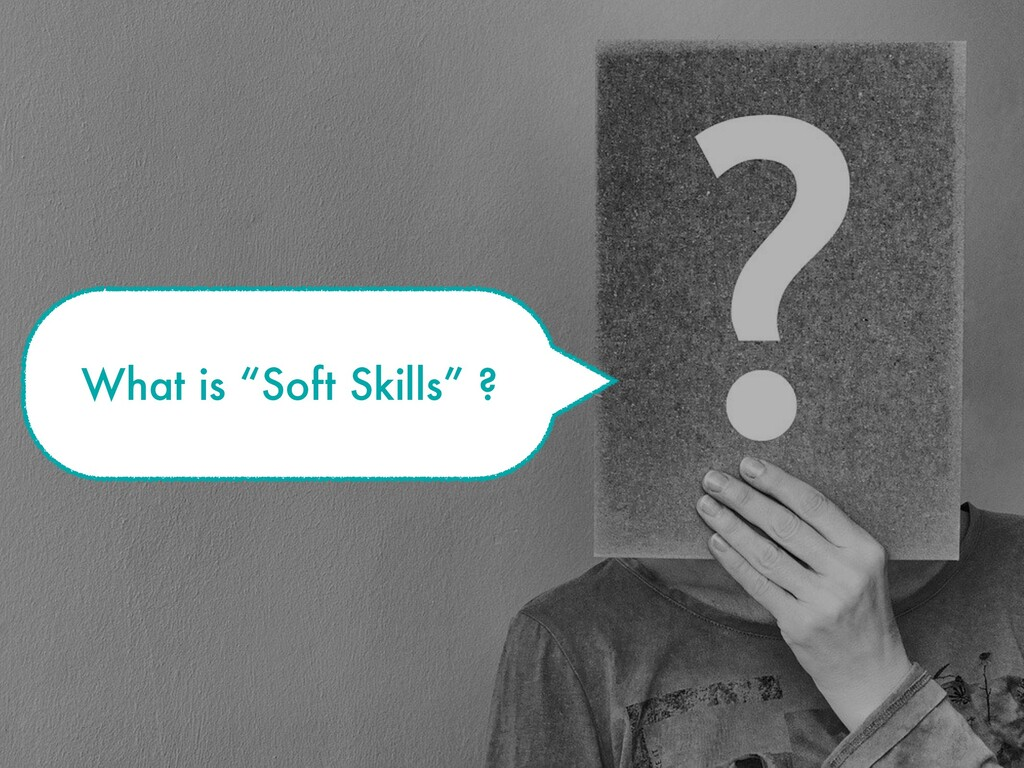 "What is ""Soft Skills"" ?"