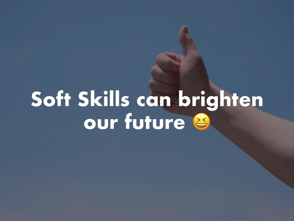 Soft Skills can brighten our future