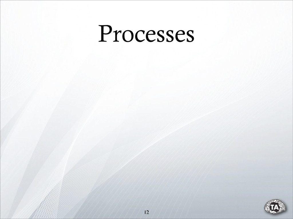 12 Processes