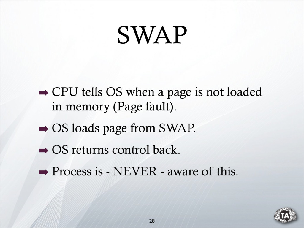 ➡ CPU tells OS when a page is not loaded in mem...