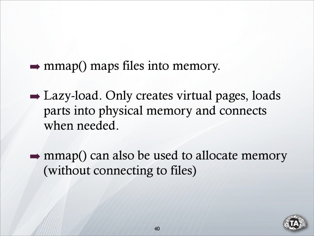 ➡ mmap() maps files into memory. ➡ Lazy-load. O...