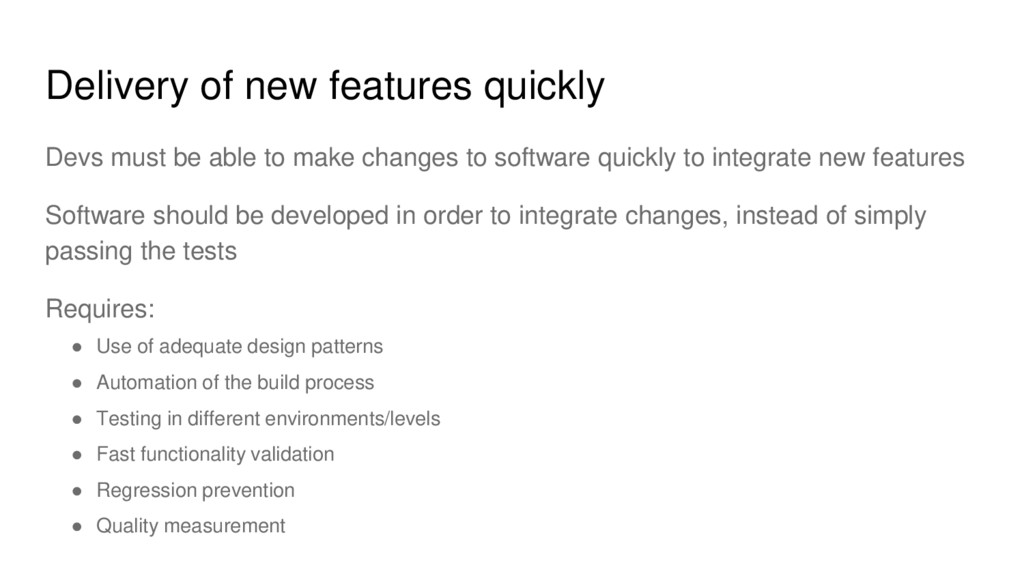 Delivery of new features quickly Devs must be a...