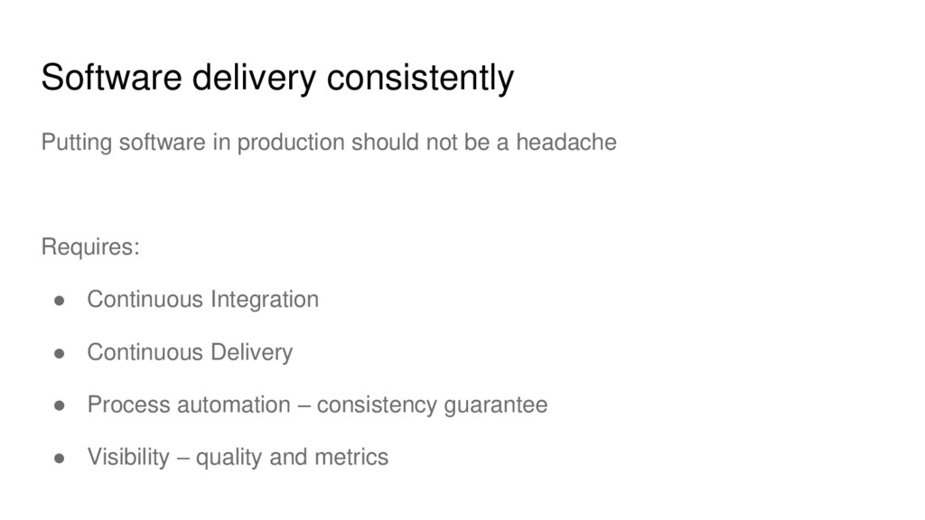 Software delivery consistently Putting software...