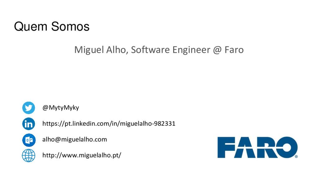 Quem Somos Miguel Alho, Software Engineer @ Far...
