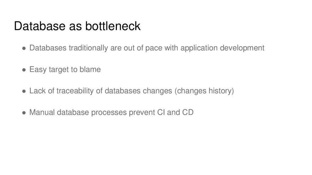 Database as bottleneck ● Databases traditionall...