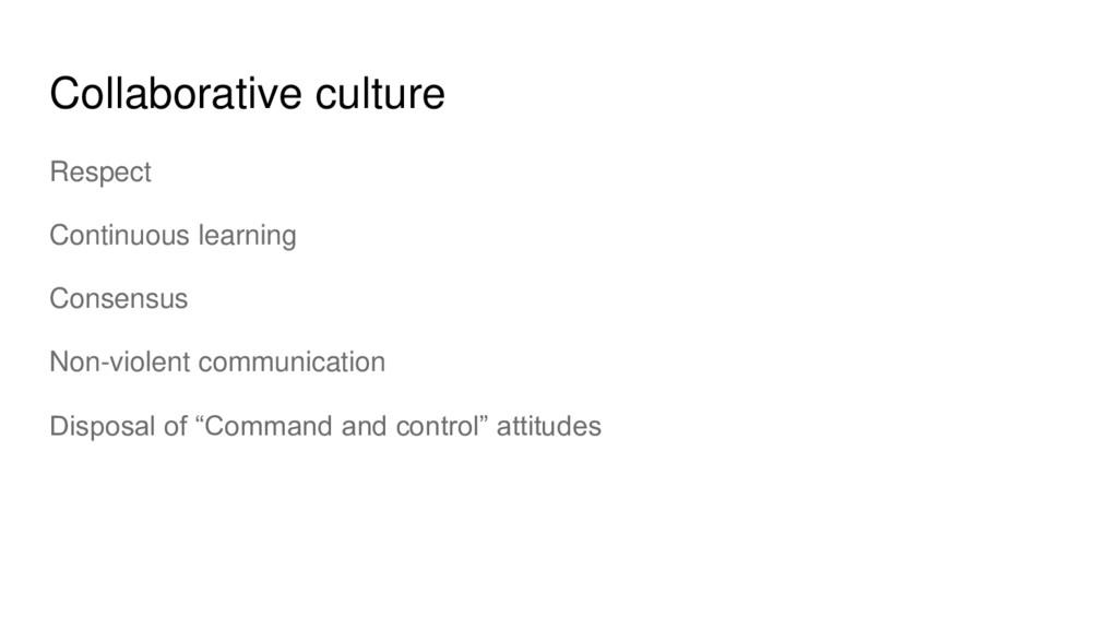 Collaborative culture Respect Continuous learni...